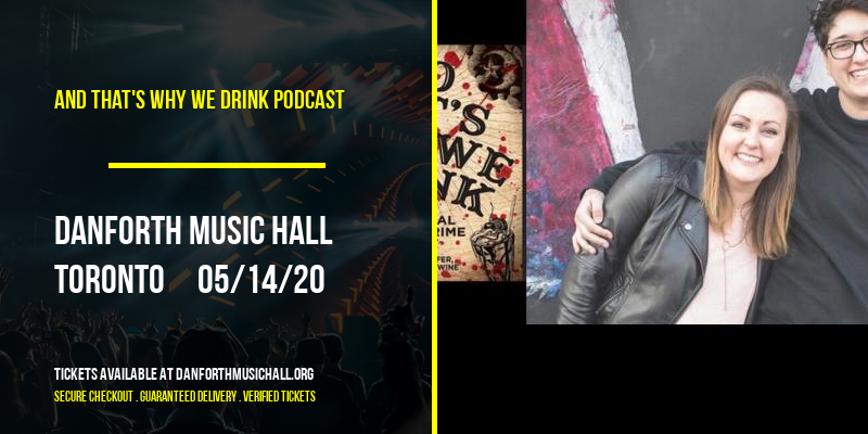 And That's Why We Drink Podcast [POSTPONED] at Danforth Music Hall