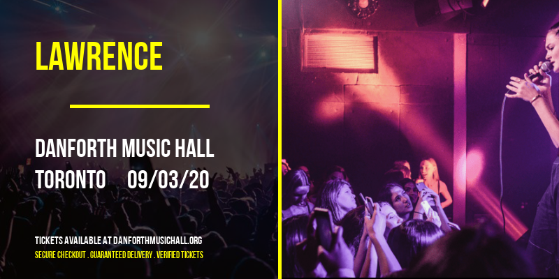 Lawrence [CANCELLED] at Danforth Music Hall