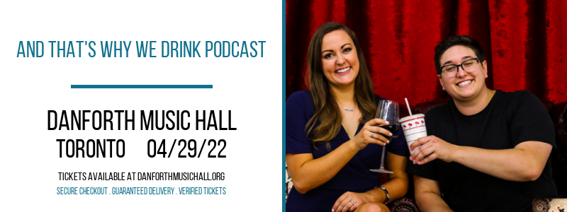 And That's Why We Drink Podcast at Danforth Music Hall