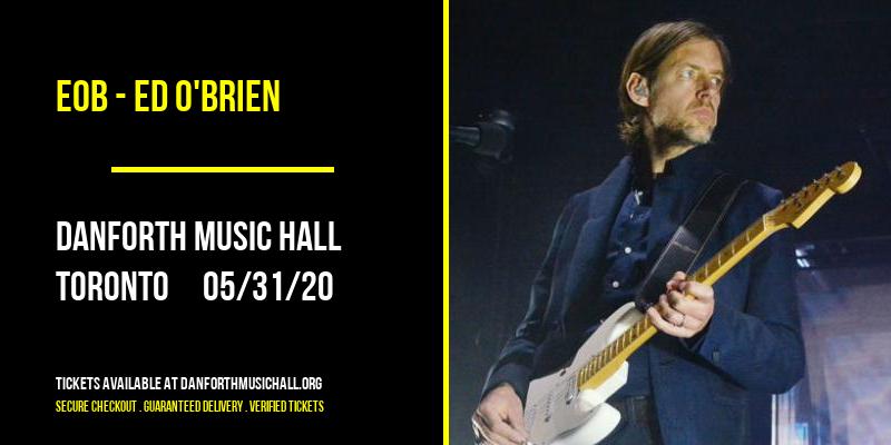 EOB - Ed O'Brien [CANCELLED] at Danforth Music Hall