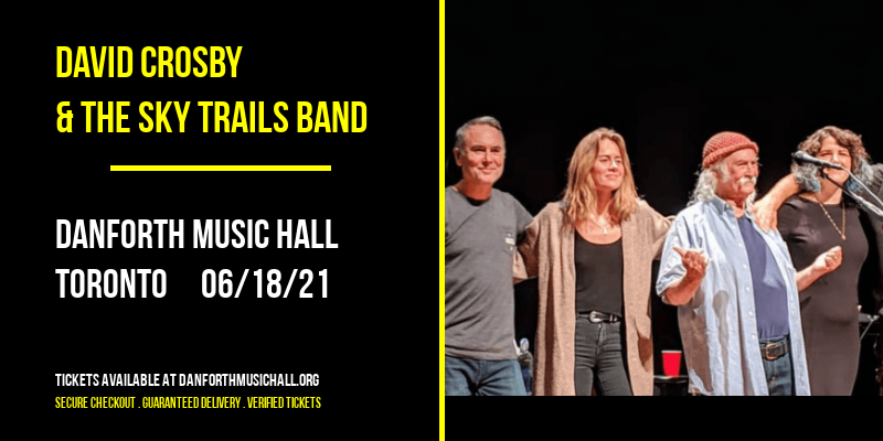 David Crosby & The Sky Trails Band [CANCELLED] at Danforth Music Hall